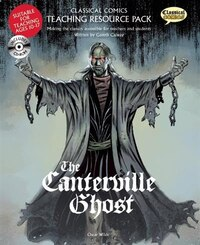 Classical Comics Teaching Resource Pack: the Canterville Ghost