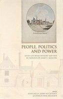 People, Politics And Power: Essays On Irish History 1660-1850 In Honour Of James I.mcguire by James Kelly