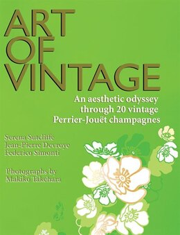 Book The Art of Vintage: An Aesthetic Odyssey Through 20 Vintage Perrier-joudt Champagnes by Serena Sutcliffe