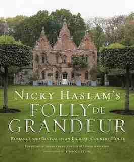 NICKY HASLAM`S FOLLY DE GDUR by Nicky Haslam