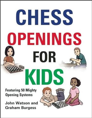 Chess Openings for Kids by John Watson