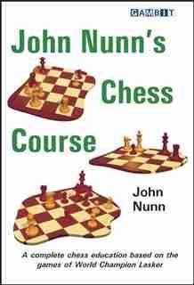 John Nunn's Chess Course by John Nunn