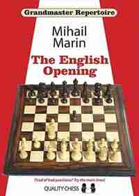 Grandmaster Repertoire 3: The English Opening by Mihail Marin