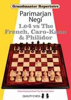 Grandmaster Repertoire: 1.e4 Vs The French, Caro-kann And Philidor by Parimarjan Negi