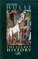 The Secret History by Michael Hulse