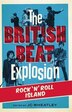 The British Beat Explosion: Rock 'N' Roll Island by JC Wheatley