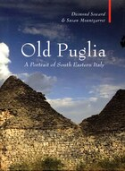 Old Puglia: A Portrait of South Eastern Italy