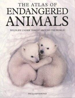 Book Atlas Of Endangered Animals by Hammond Paula