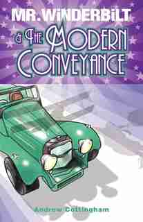 Mr Winderbilt And The Modern Conveyance by Andrew Cottingham