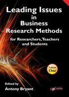 Leading Issues in Business Research Methods for Researchers, Teachers and Students