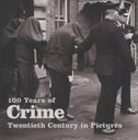 100 YEARS OF CRIME