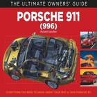 Porsche 911 (996) Carrera & Turbo: Everything You Need To Know About Your 1997 To 2005 Porsche 911