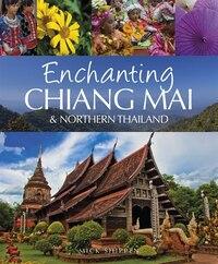 Enchanting Chiang Mai: & Northern Thailand