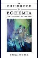 A Childhood in Bohemia by Erika Storey