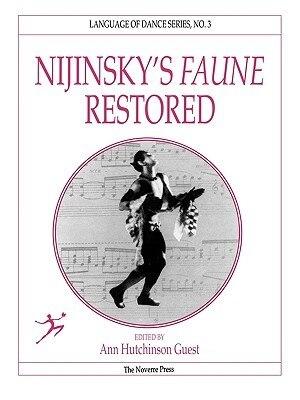 Nijinsky's Faune Restored by Ann Hutchinson Guest