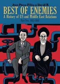 Best Of Enemies: A History Of Us And Middle East Relations, Part Two: 1953-1984 by Jean-Pierre Filiu