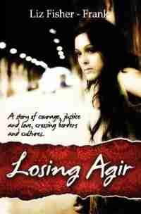 Losing Agir by Liz Fisher-frank