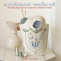 Scandinavian Needlecraft: 35 Step-by-step Projects To Create The Scandinavian Home