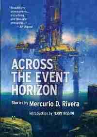 Across The Event Horizon by Mercurio D. Rivera