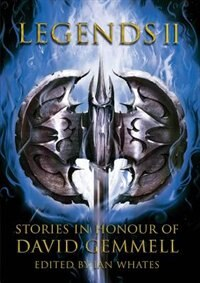 Legends 2, Stories in Honour of David Gemmell