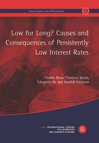 Low for Long? Causes and Consequences of Persistently Low Interest Rates: The 17th Geneva Report on…