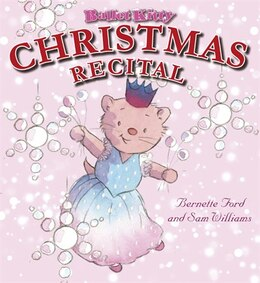 Book Ballet Kitty: Christmas Recital by BERNETTE FORD