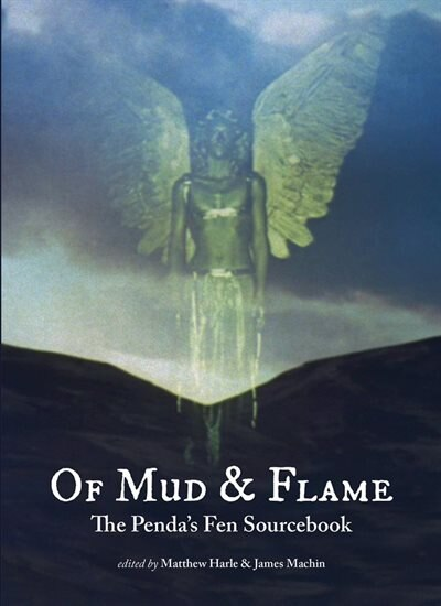 Of Mud And Flame: A Penda's Fen Sourcebook by Matthew Harle