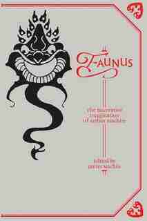 Faunus: The Decorative Imagination Of Arthur Machen by James Machin