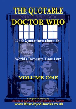 Book The Quotable Doctor Who: Quotes about Dr Who - Volume One by Colin M Jarman