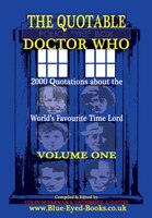 The Quotable Doctor Who: Quotes about Dr Who - Volume One