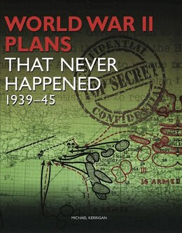 Book Ww Ii Plans That Never Happened by Na