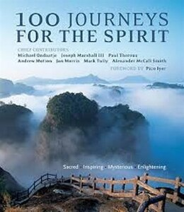 Book 100 Journeys for the Spirit: Sacred*Inspiring*Mysterious*Enlightening by Michael Ondaatje