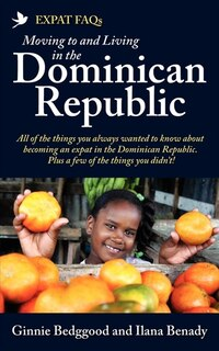 Expat Faqs: Moving To And Living In The Dominican Republic