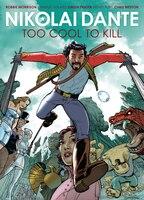 Nikolai Dante: Too Cool To Kill