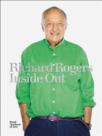 Richard Rogers: Inside Out: Inside Out