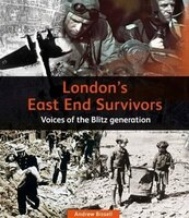 Book LONDONS EAST END SURVIVORS by Andrew Bissell