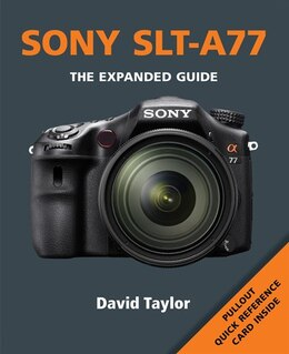 Book Sony Slt-a77: The Expanded Guide by David Taylor