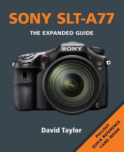 Sony Slt-a77: The Expanded Guide