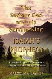 The Saviour God And His Servant King
