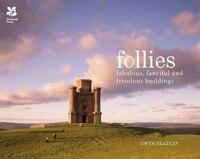 Follies: Fabulous, Fanciful and Frivolous Buildings
