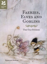 Faeries, Elves And Goblins: The Old Stories