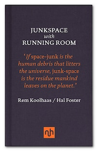 Junkspace With Running Room