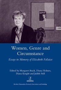 Women Genre And Circumstance: Essays In Memory Of Elizabeth Fallaize: Essays In Memory Of Elizabeth…