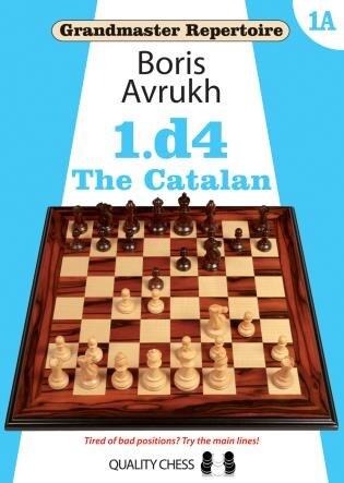 Grandmaster Repertoire 1a: 1.d4: The Catalan by Boris Avrukh