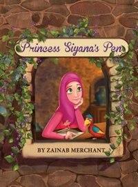 Book Princess Siyana's Pen by Zainab Merchant