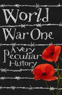 World War One: A Very Peculiar Historyt