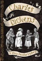 Charles Dickens: A Very Peculiar Historyt