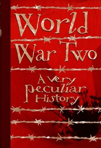 World War Two: A Very Peculiar Historyt