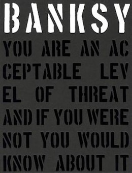 Book Banksy.: You Are An Acceptable Level Of Threat by Gary Shove