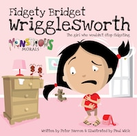 Fidgety Bridget Wrigglesworth: The Girl Who Wouldn't Stop Fidgeting
